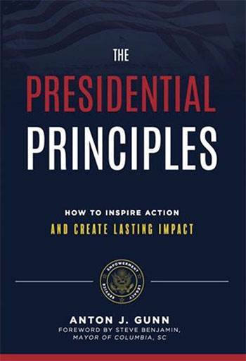 The Presidential Principles: How To Inspire Action And Create Lasting Impact