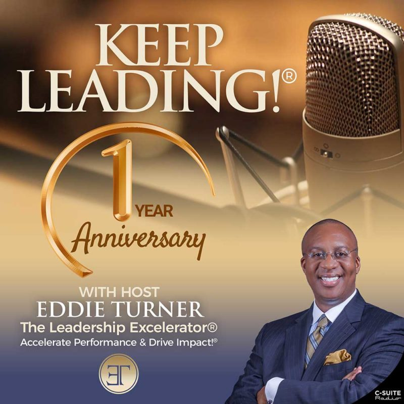 Keep Leading!® Podcast 1 Year Anniversary