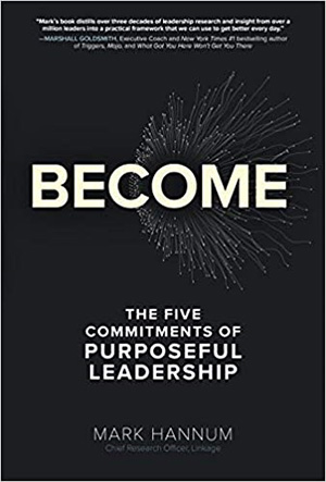 Become: The Five Commitments of Purposeful Leadership
